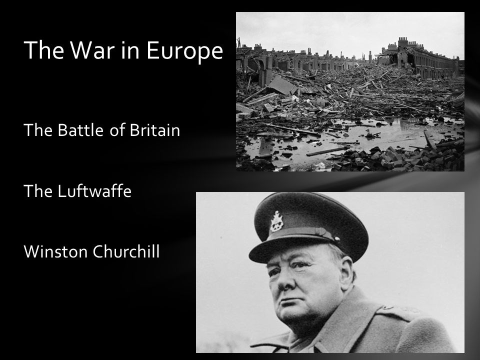The Battle of Britain The Luftwaffe Winston Churchill The War in Europe