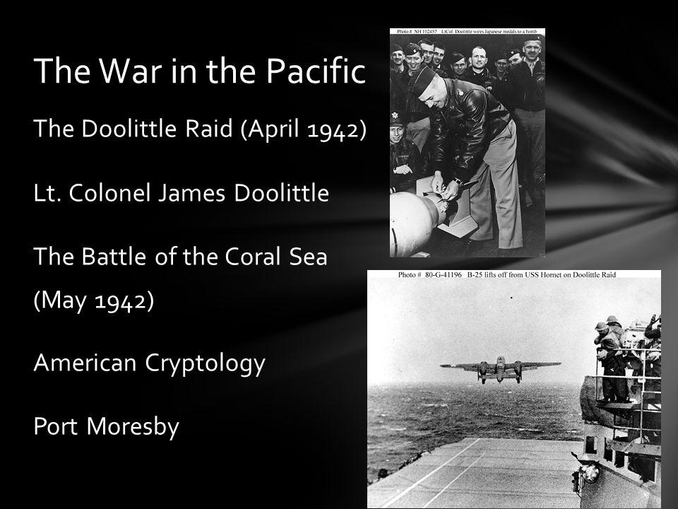 The Doolittle Raid (April 1942) Lt.
