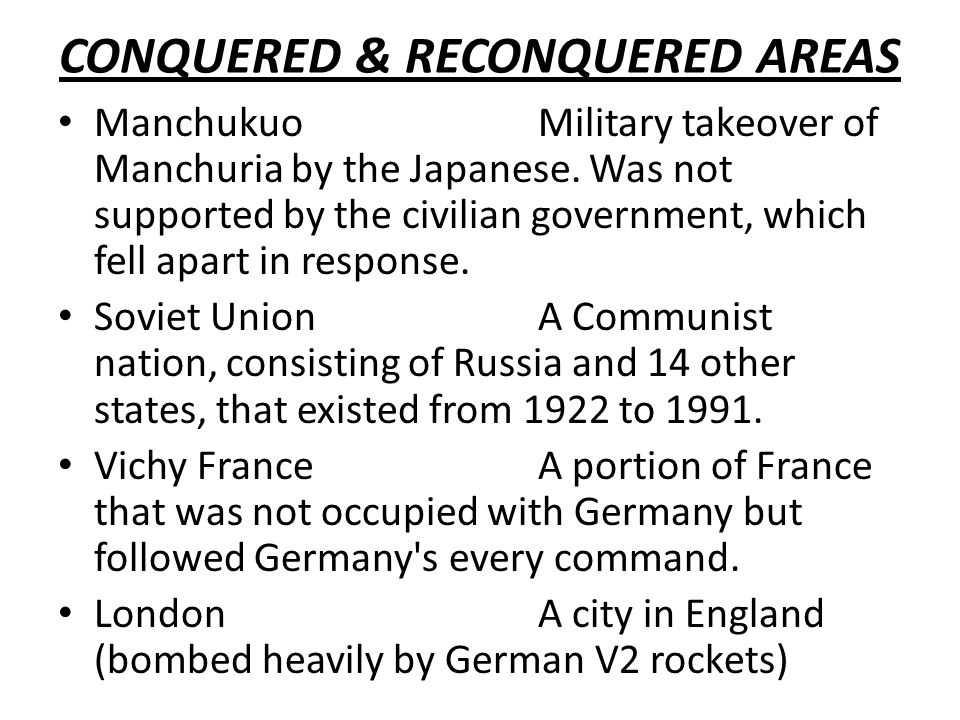 CONQUERED & RECONQUERED AREAS ManchukuoMilitary takeover of Manchuria by the Japanese.