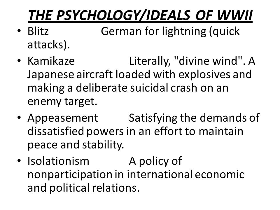 THE PSYCHOLOGY/IDEALS OF WWII BlitzGerman for lightning (quick attacks).