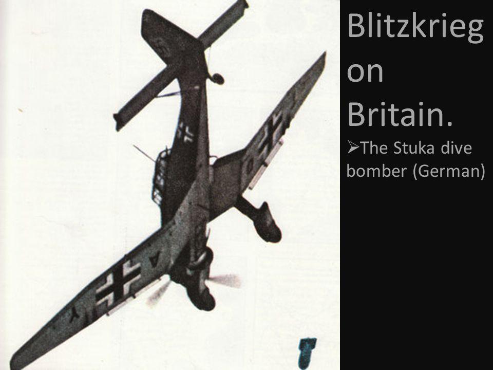 Blitzkrieg on Britain.  The Stuka dive bomber (German)