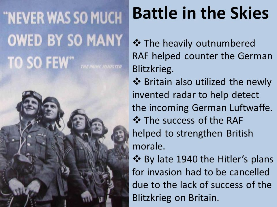 Battle in the Skies  The heavily outnumbered RAF helped counter the German Blitzkrieg.