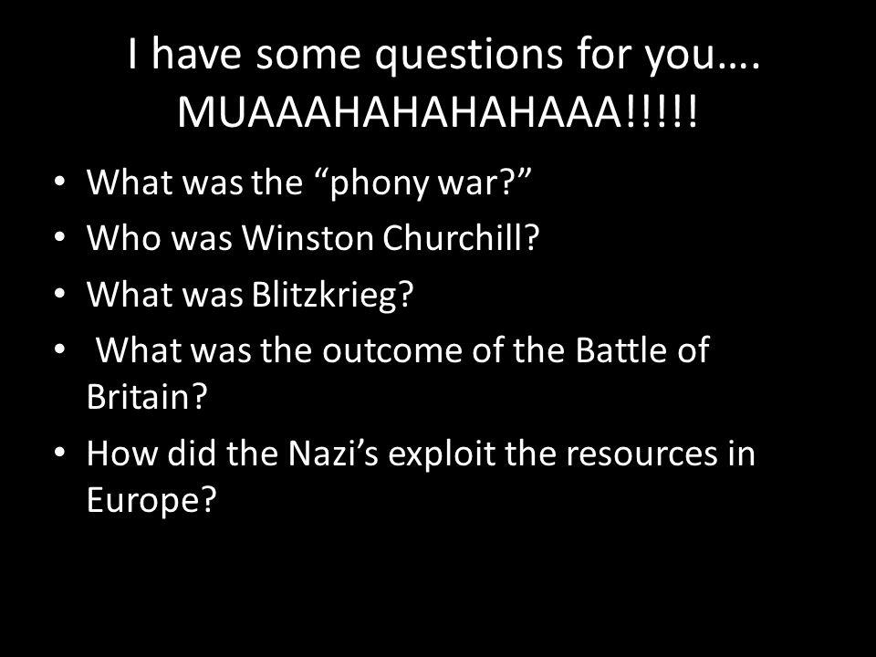 II have some questions for you…. MUAAAHAHAHAHAAA!!!!.