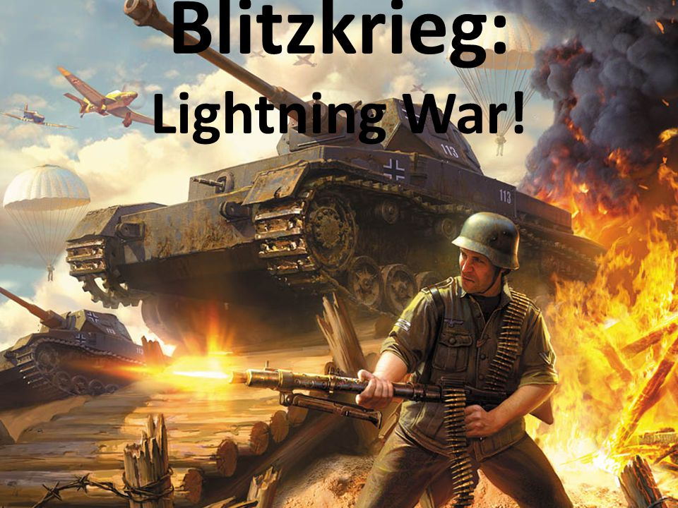 Blitzkrieg A military tactic used by the Axis forces in WWII (World War II).