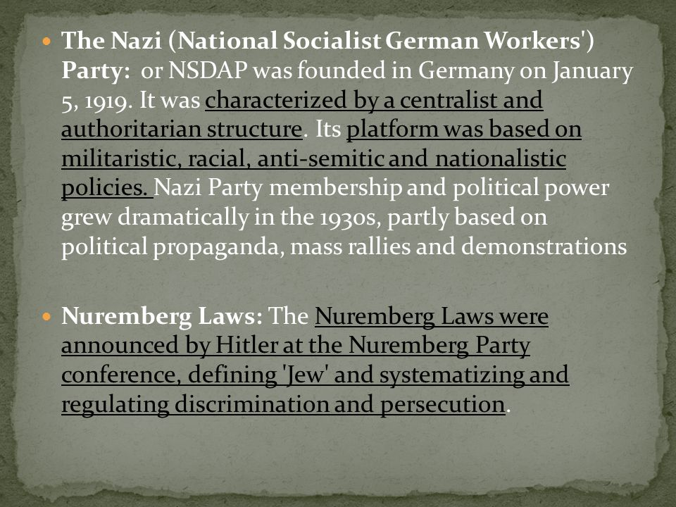 The Nazi (National Socialist German Workers ) Party: or NSDAP was founded in Germany on January 5, 1919.