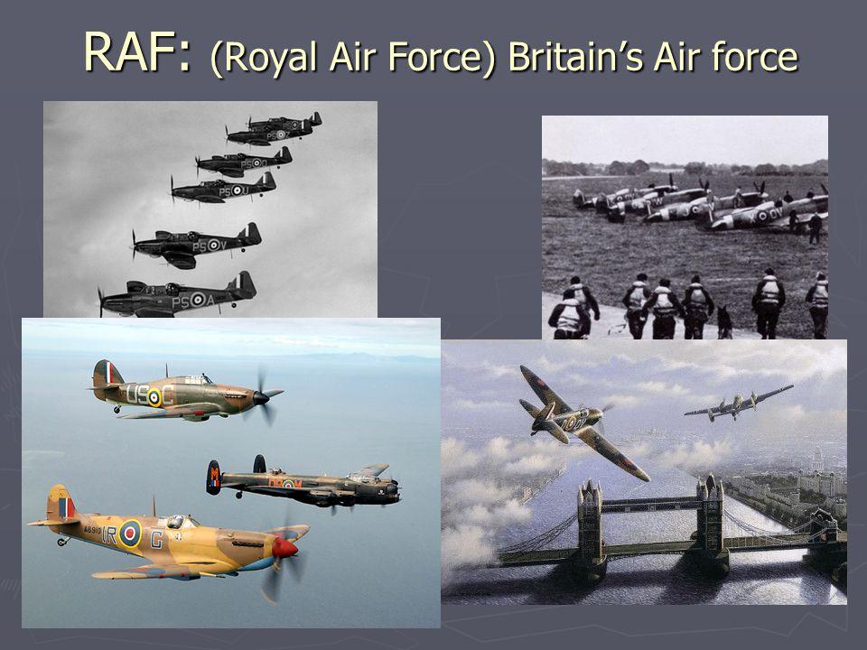 RAF: (Royal Air Force) Britain's Air force