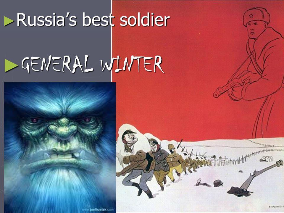 ► Russia's best soldier ► GENERAL WINTER