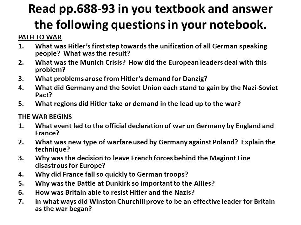 Read pp.688-93 in you textbook and answer the following questions in your notebook. PATH TO WAR 1.What was Hitler's first step towards the unification