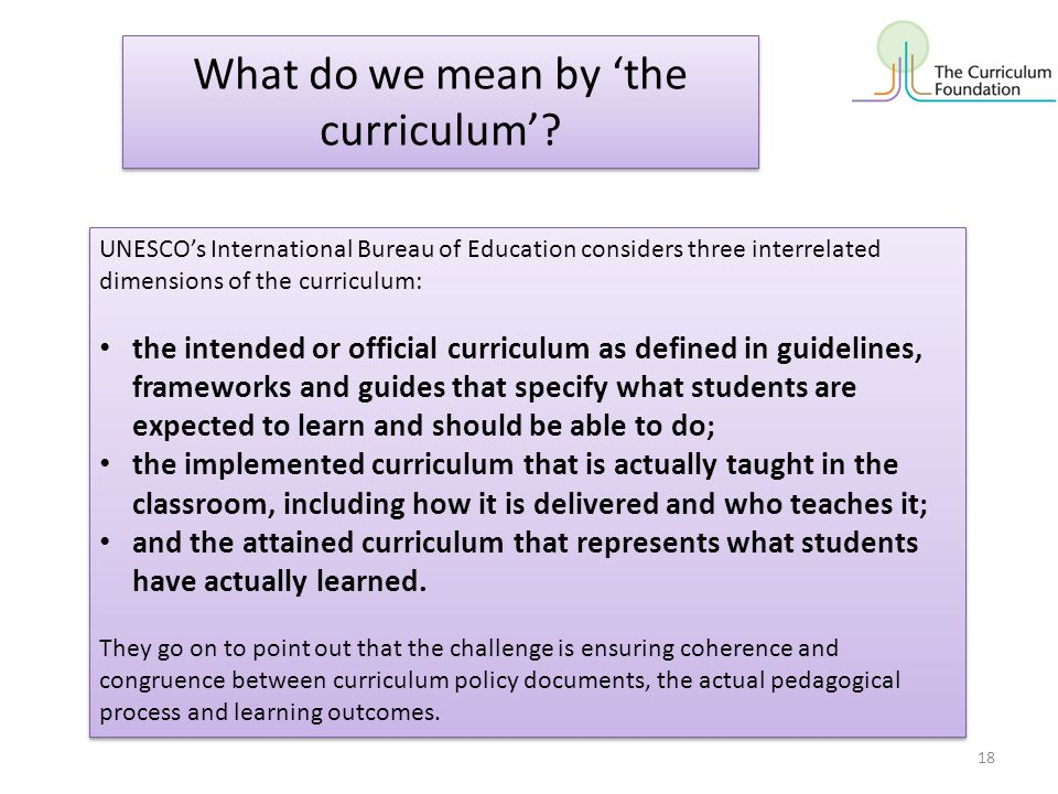 What do we mean by 'the curriculum'? UNESCO's International Bureau of Education considers three interrelated dimensions of the curriculum: the intende