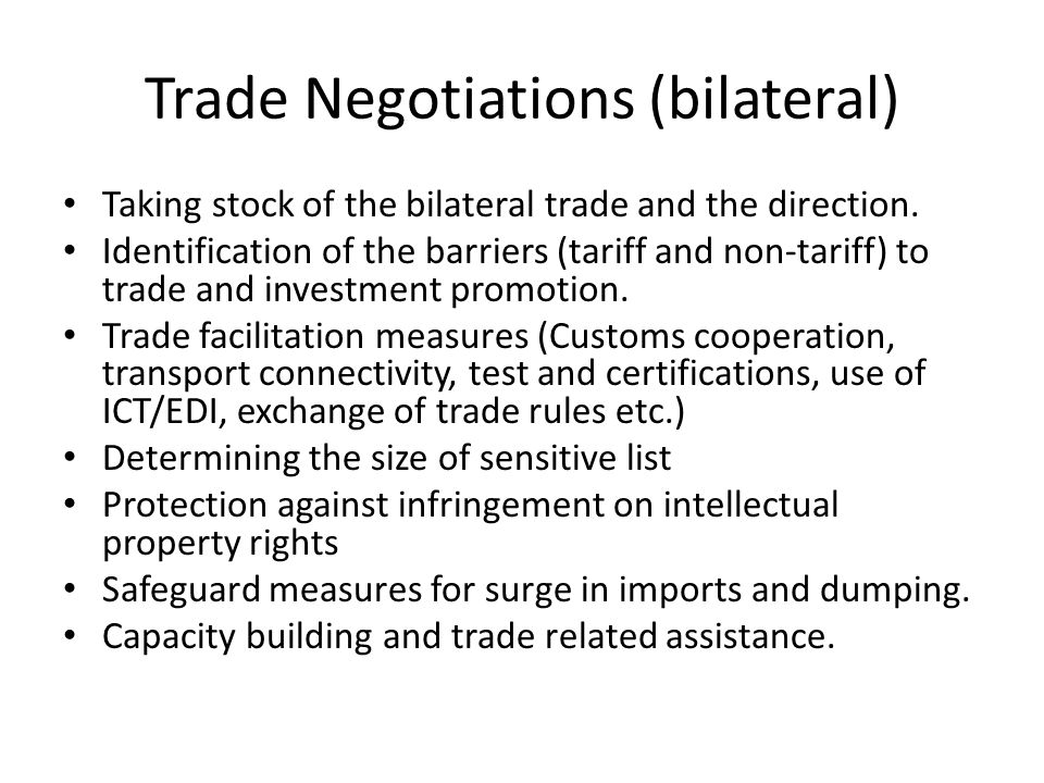 Trade Negotiations (bilateral) Taking stock of the bilateral trade and the direction.