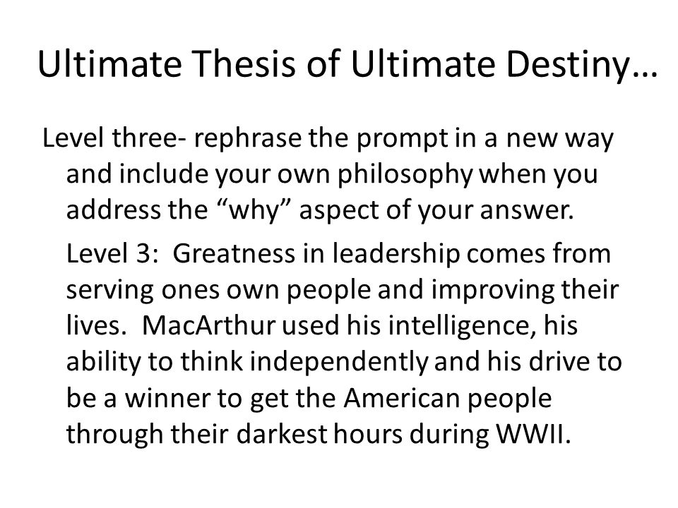 """Ultimate Thesis of Ultimate Destiny… Level three- rephrase the prompt in a new way and include your own philosophy when you address the """"why"""" aspect o"""