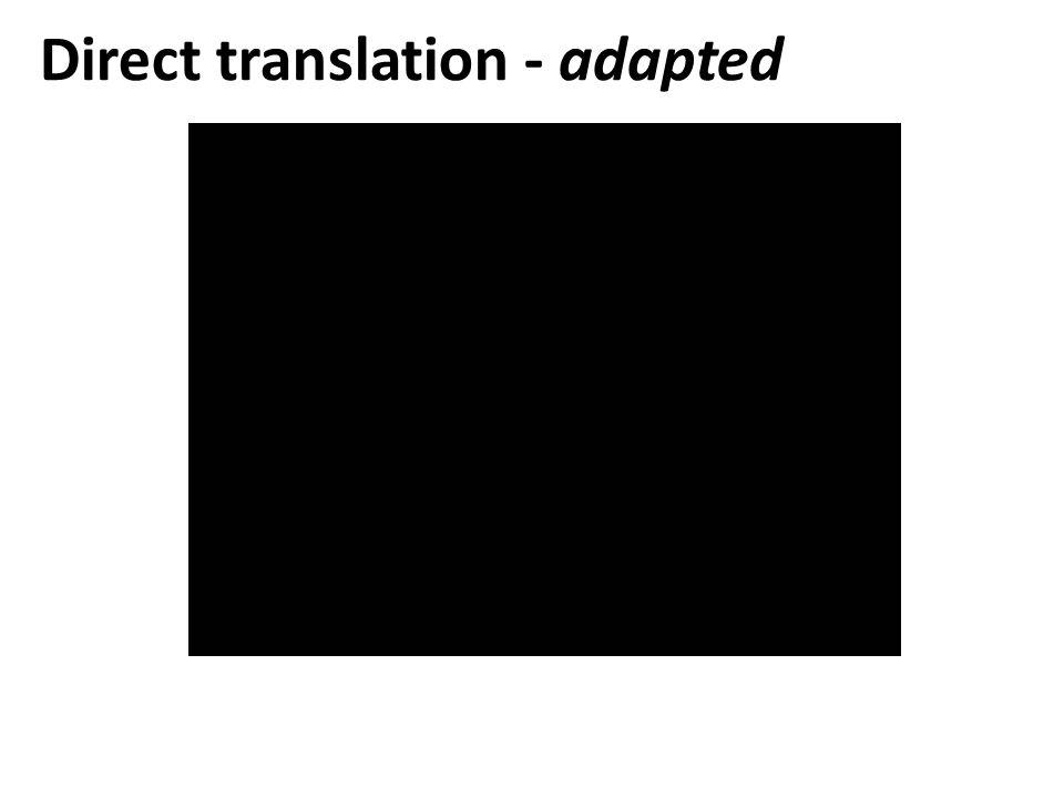 Direct translation - adapted