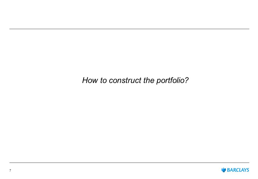 How to construct the portfolio 7