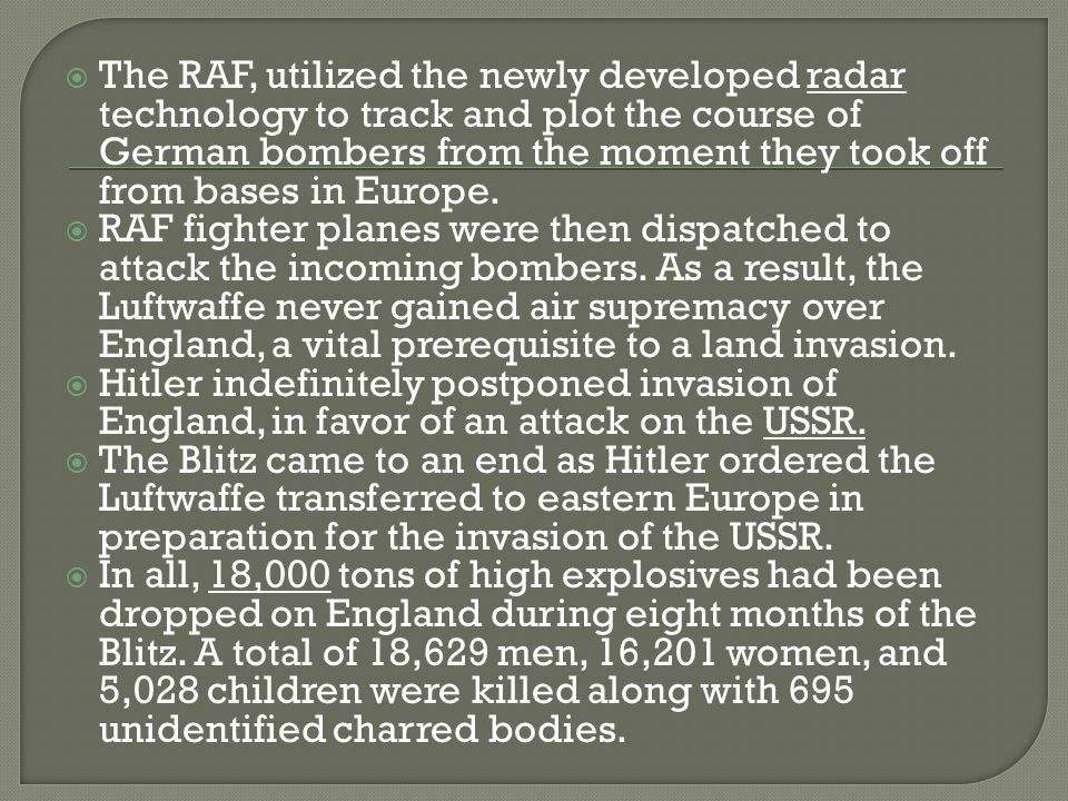  The RAF, utilized the newly developed radar technology to track and plot the course of German bombers from the moment they took off from bases in Europe.