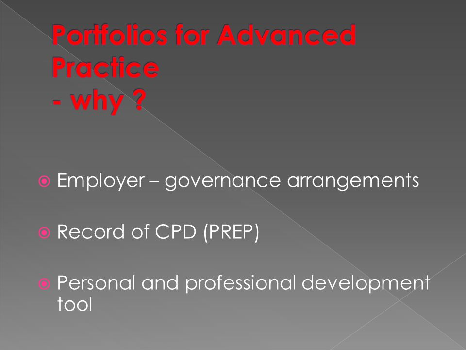  Employer – governance arrangements  Record of CPD (PREP)  Personal and professional development tool