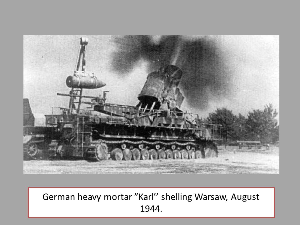German heavy mortar Karl'' shelling Warsaw, August 1944.