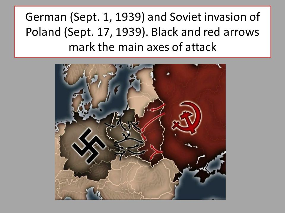 German (Sept. 1, 1939) and Soviet invasion of Poland (Sept.