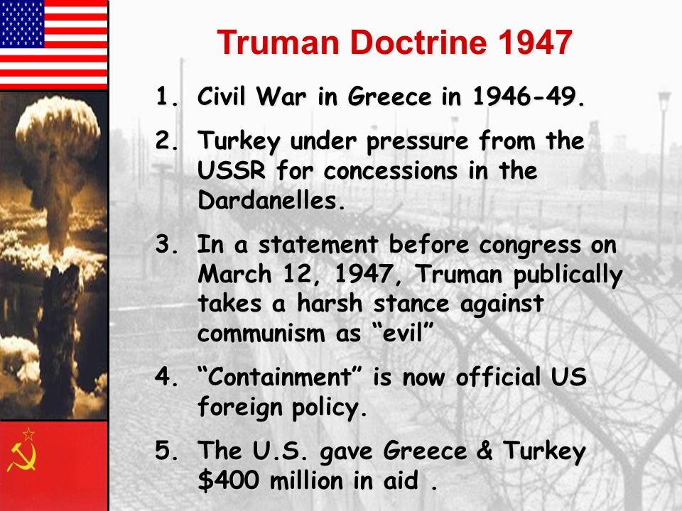 Truman Doctrine 1947 1.Civil War in Greece in 1946-49.