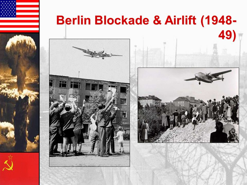 Berlin Blockade & Airlift (1948- 49)