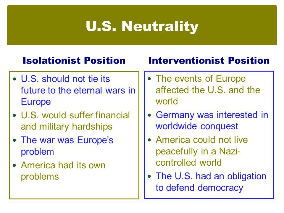 U.S. Neutrality Isolationist Position U.S.