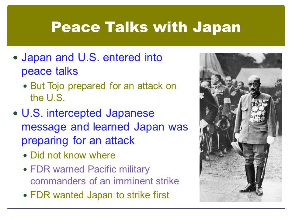 Peace Talks with Japan Japan and U.S.