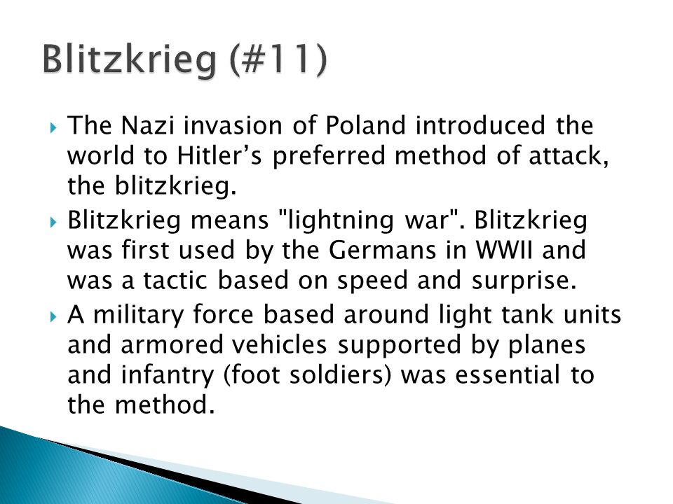  The Nazi invasion of Poland introduced the world to Hitler's preferred method of attack, the blitzkrieg.