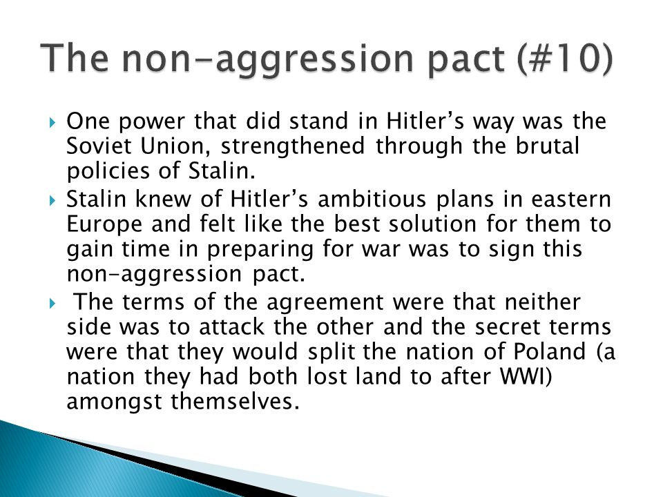  One power that did stand in Hitler's way was the Soviet Union, strengthened through the brutal policies of Stalin.