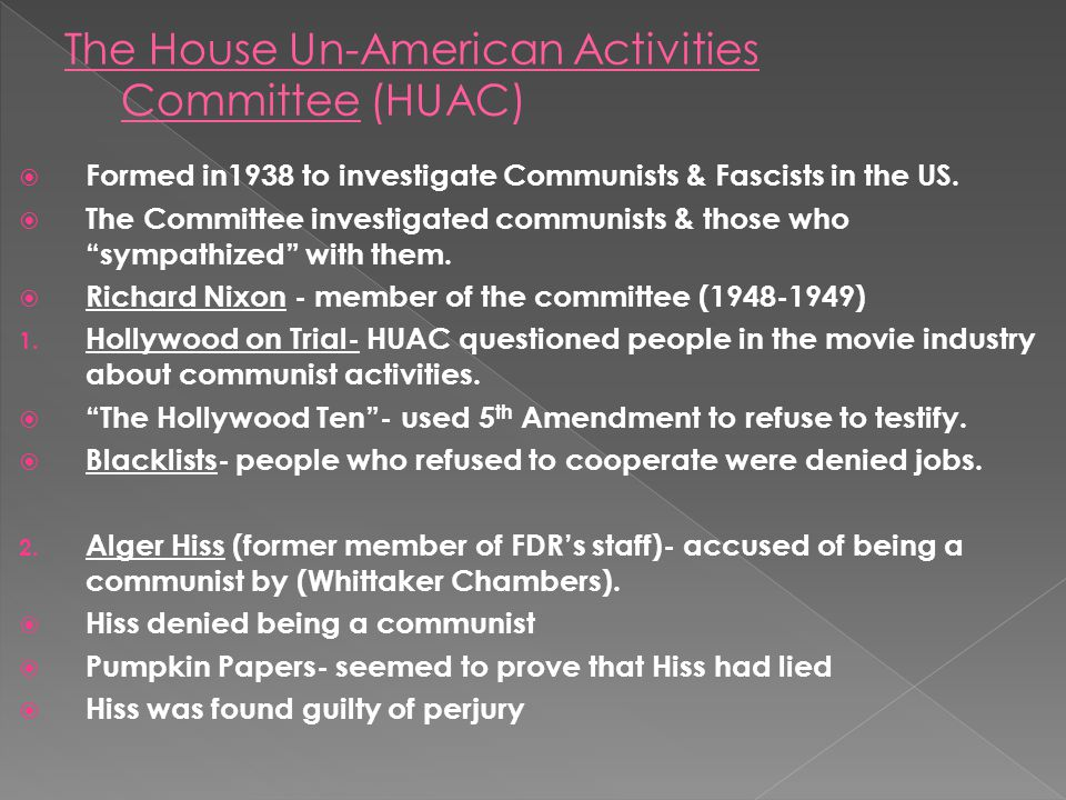 " Formed in1938 to investigate Communists & Fascists in the US.  The Committee investigated communists & those who ""sympathized"" with them.  Richard"