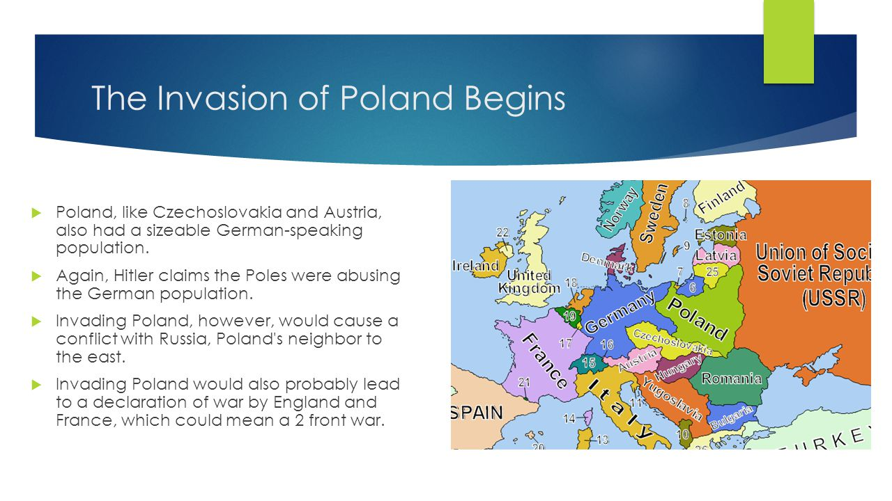 The Invasion of Poland Begins  Poland, like Czechoslovakia and Austria, also had a sizeable German-speaking population.