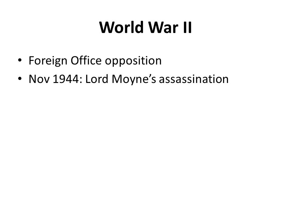 World War II Foreign Office opposition Nov 1944: Lord Moyne's assassination