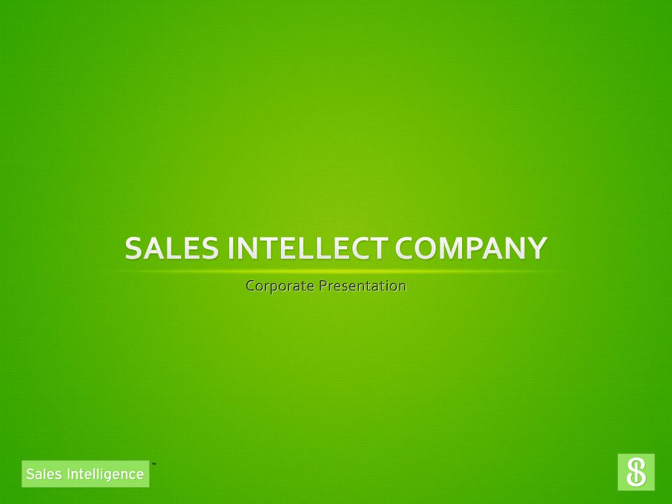 SALES INTELLECT COMPANY – SALES USING BIG DATA Sales Services Customized Services Sales Process and Evaluation Consulting Inside Sales Support Customer Retention Account Mapping and Prospecting Solution Sales Sales Intellect Solution Sales provides customer s pains and addresses the issues with a company s product and services.