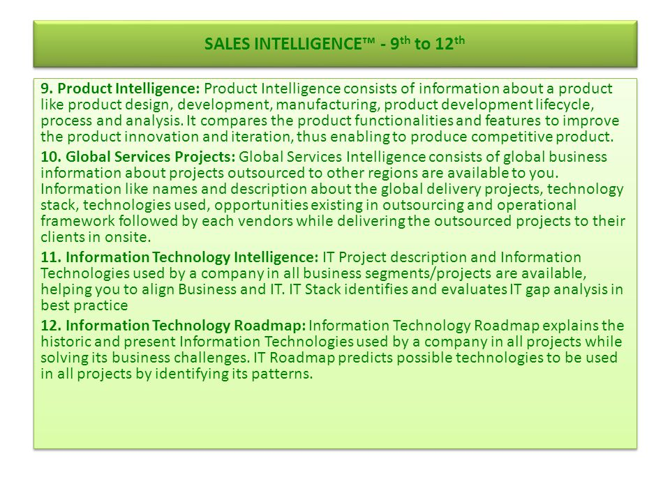 SALES INTELLIGENCE™ - 9 th to 12 th 9. Product Intelligence: Product Intelligence consists of information about a product like product design, develop