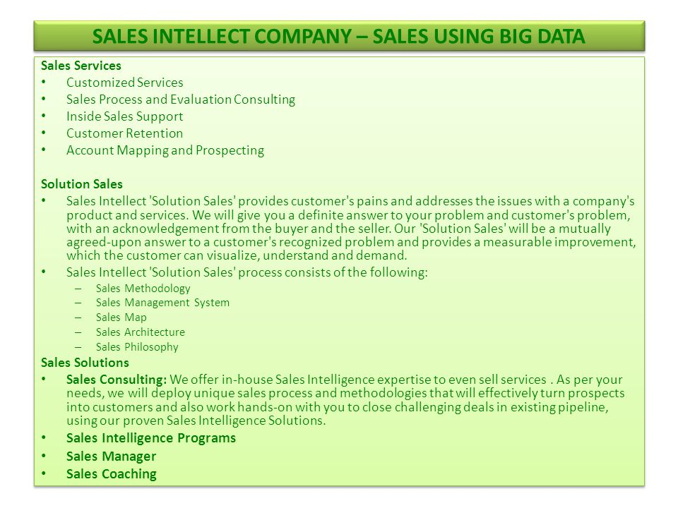 SALES INTELLECT COMPANY – SALES USING BIG DATA Sales Services Customized Services Sales Process and Evaluation Consulting Inside Sales Support Custome