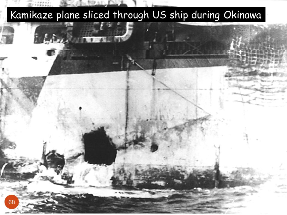 Kamikaze plane sliced through US ship during Okinawa 68