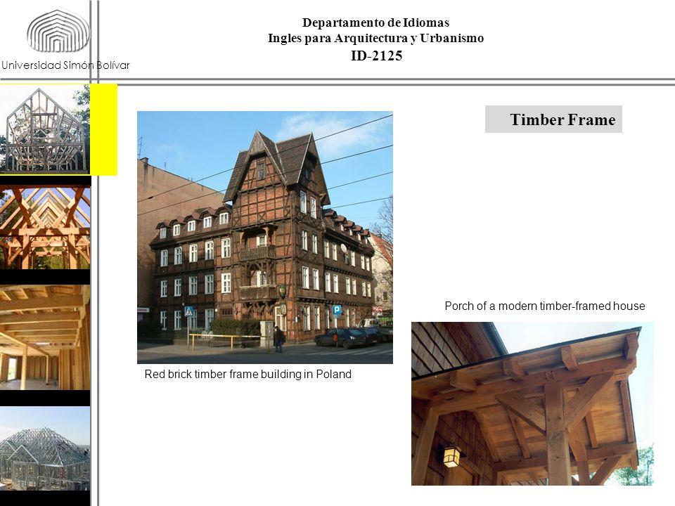 Universidad Simón Bolívar Timber Frame Porch of a modern timber-framed house Red brick timber frame building in Poland ID-2125 Departamento de Idiomas
