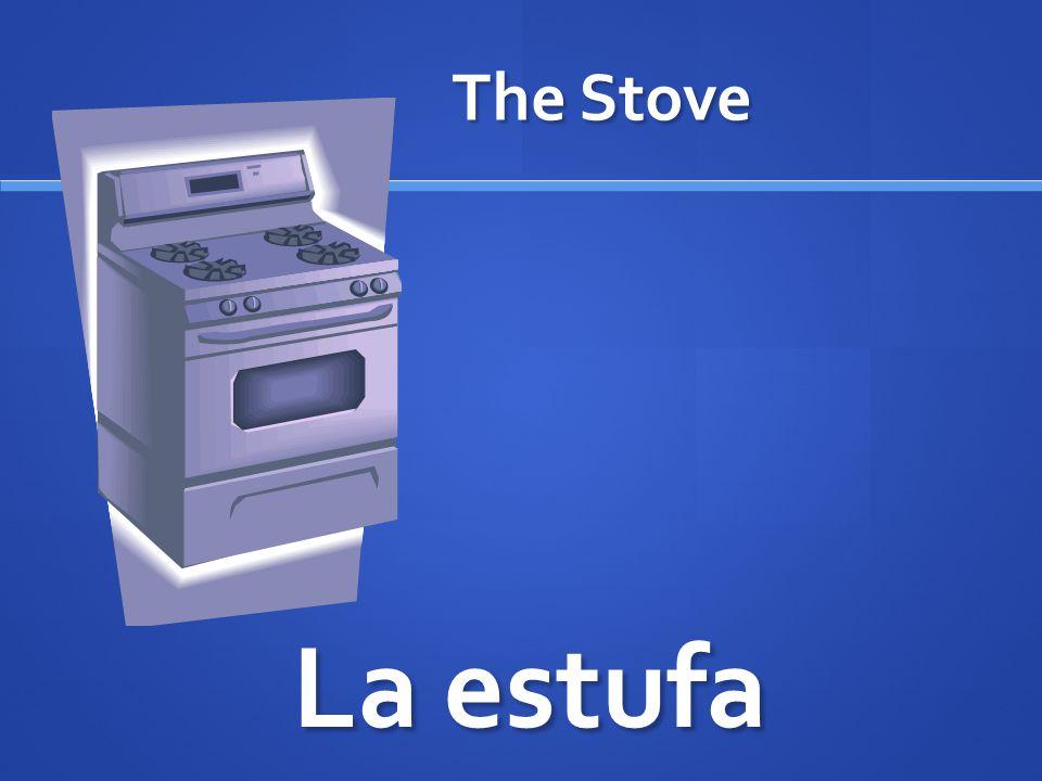 The Stove La estufa