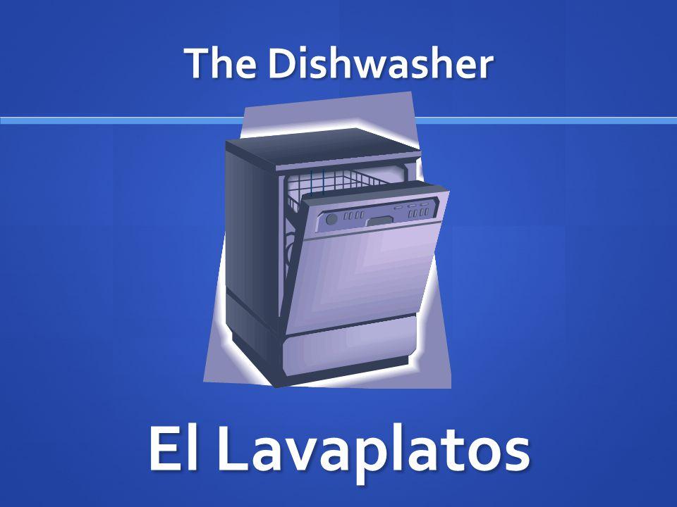 The Dishwasher El Lavaplatos