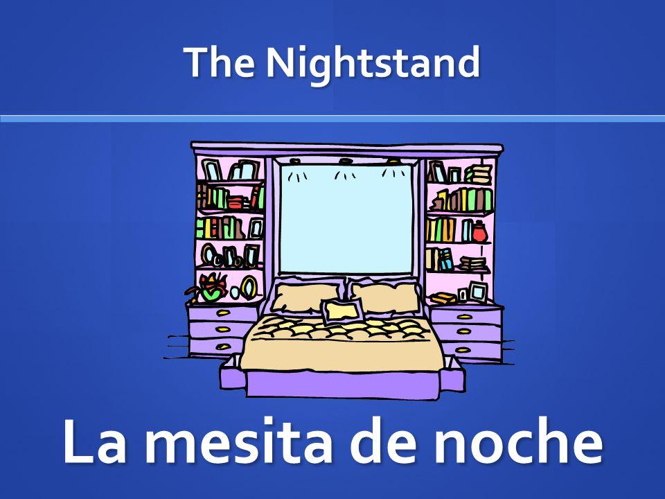 The Nightstand La mesita de noche