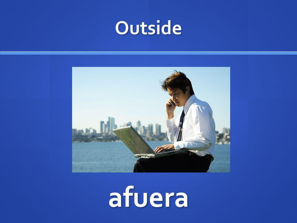 Outside afuera