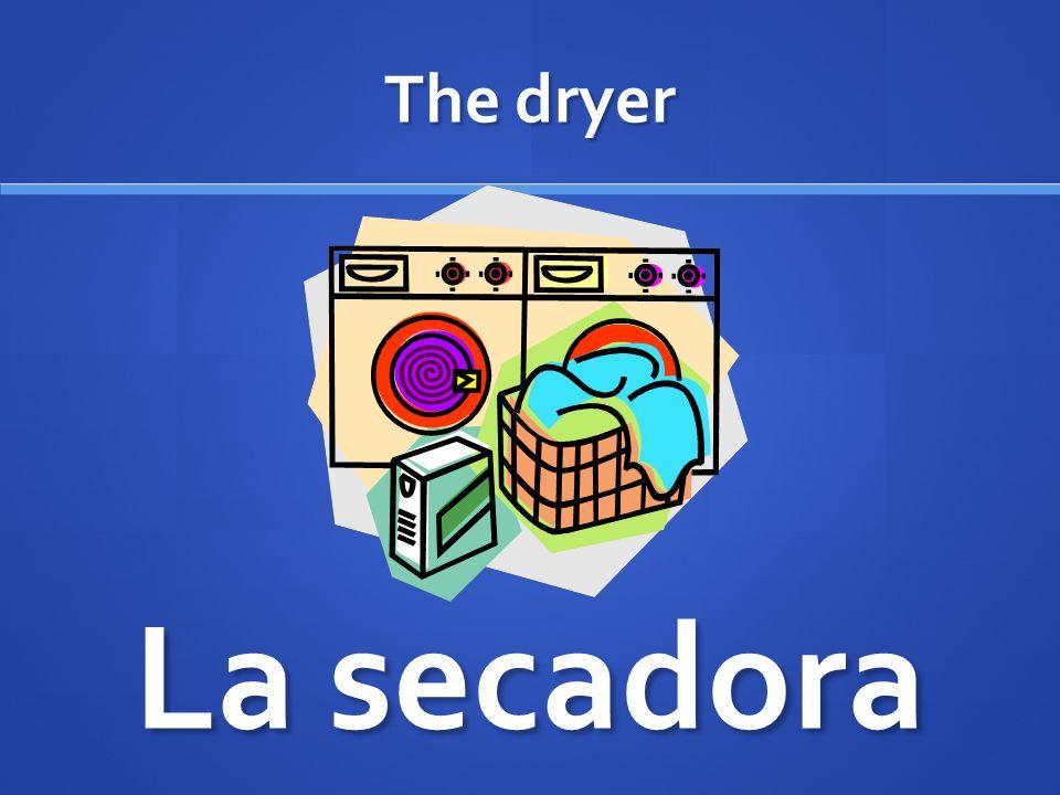 The dryer La secadora