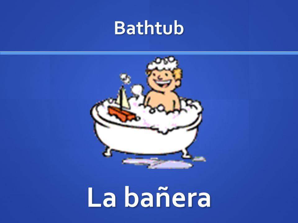 Bathtub La bañera