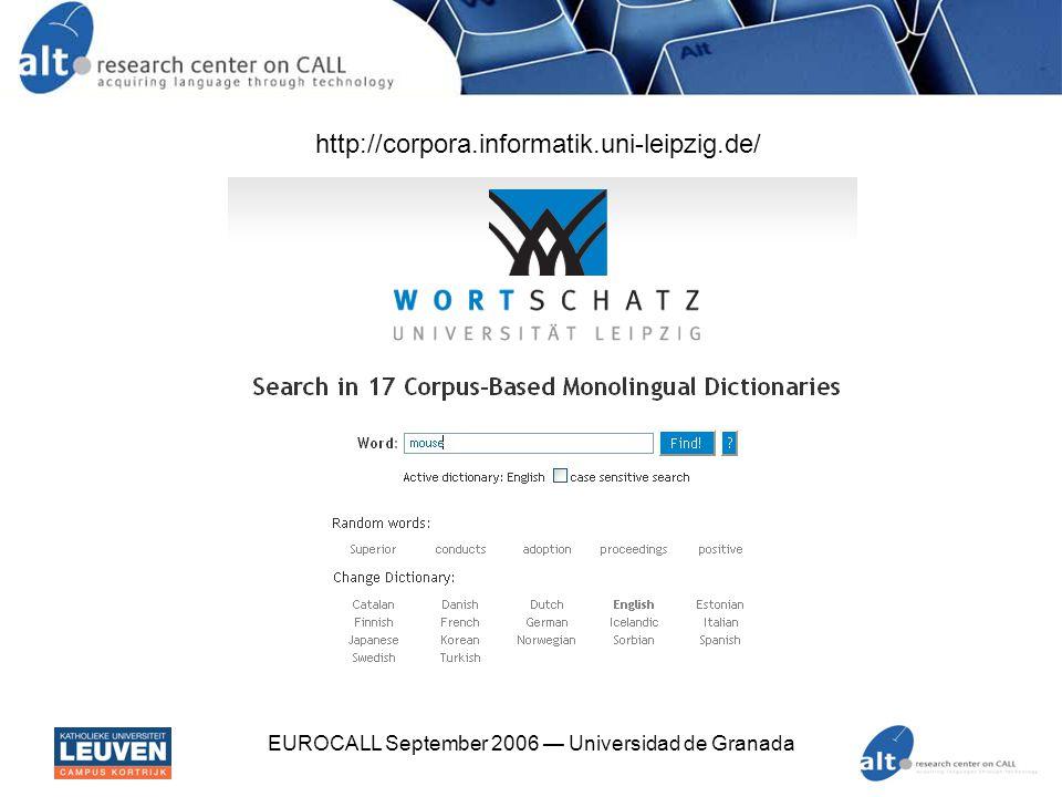 EUROCALL September 2006 — Universidad de Granada http://corpora.informatik.uni-leipzig.de/