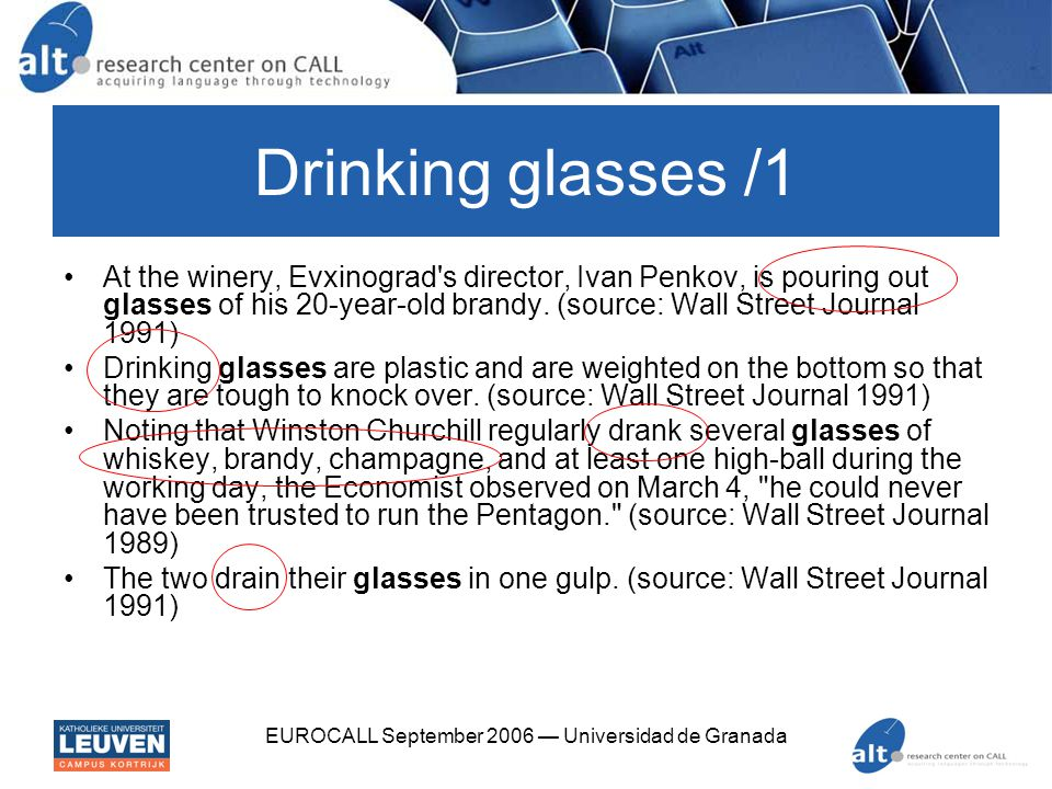 EUROCALL September 2006 — Universidad de Granada Drinking glasses /1 At the winery, Evxinograd's director, Ivan Penkov, is pouring out glasses of his