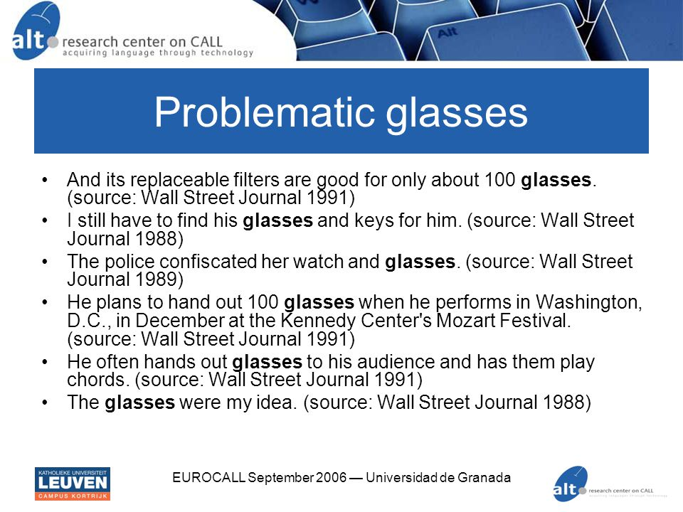 EUROCALL September 2006 — Universidad de Granada Problematic glasses And its replaceable filters are good for only about 100 glasses. (source: Wall St