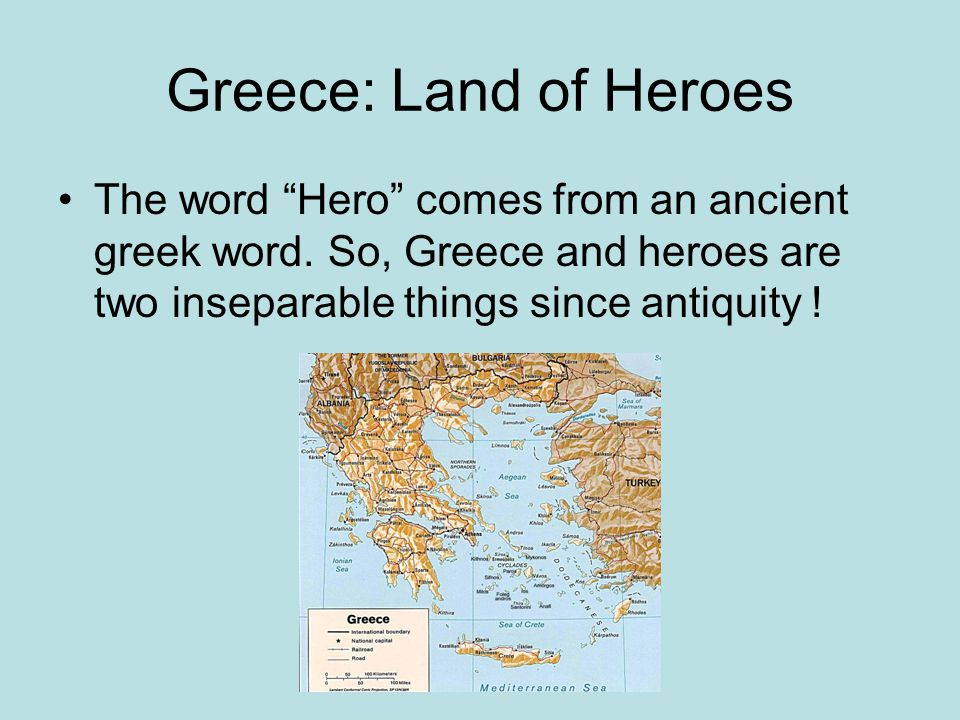 The Age of Myth Hercules (Heracles) (The Greatest of All) Theseus (He killed Minotaurus) Jason (Iasonas) (…and the Argonauts)