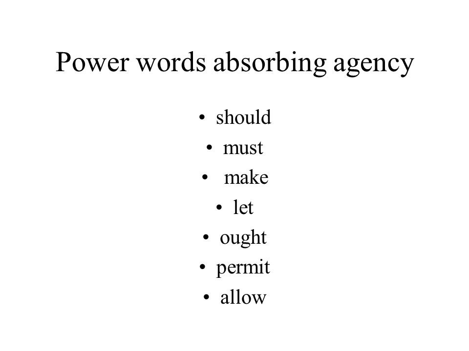 Power words absorbing agency should must make let ought permit allow