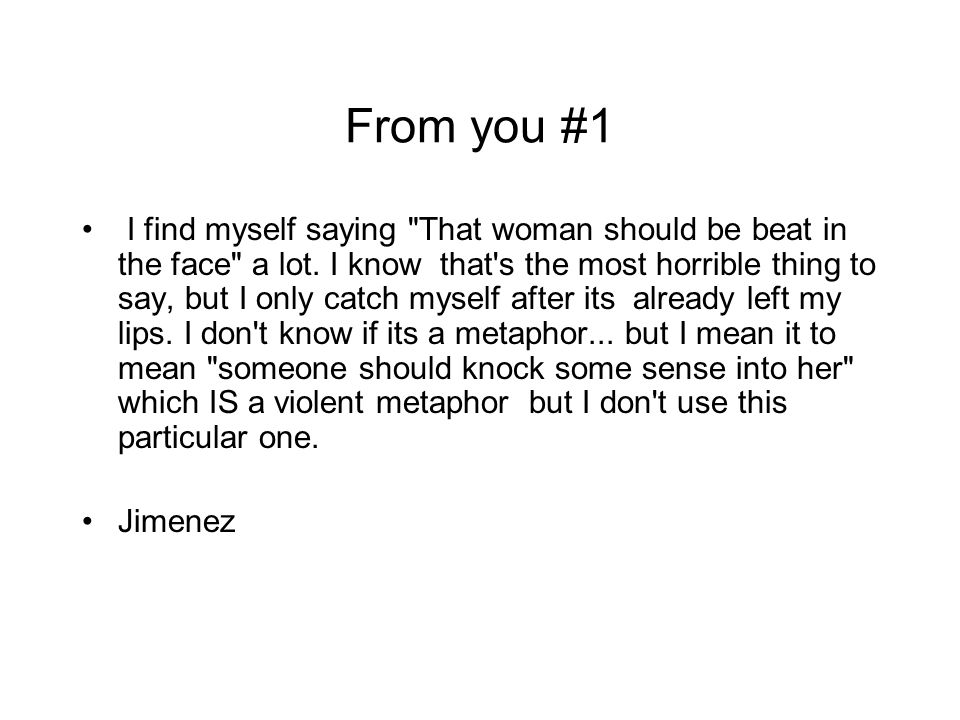 From you #1 I find myself saying