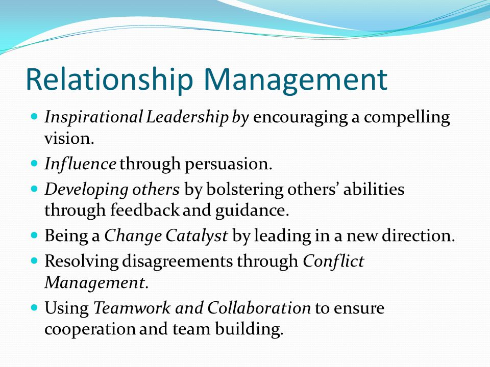 Relationship Management Inspirational Leadership by encouraging a compelling vision.