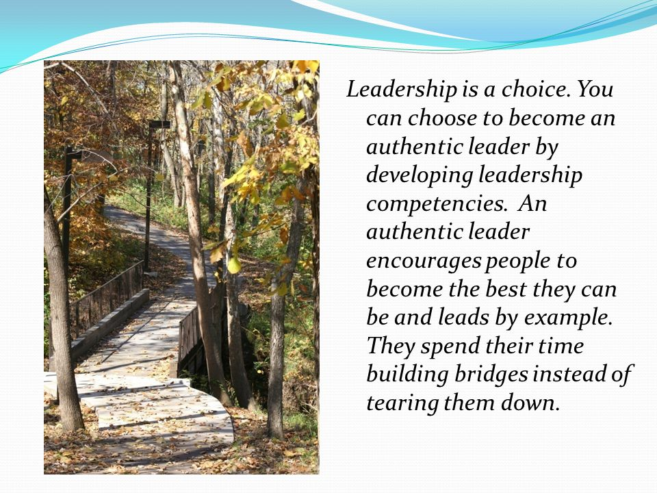 Leadership is a choice.