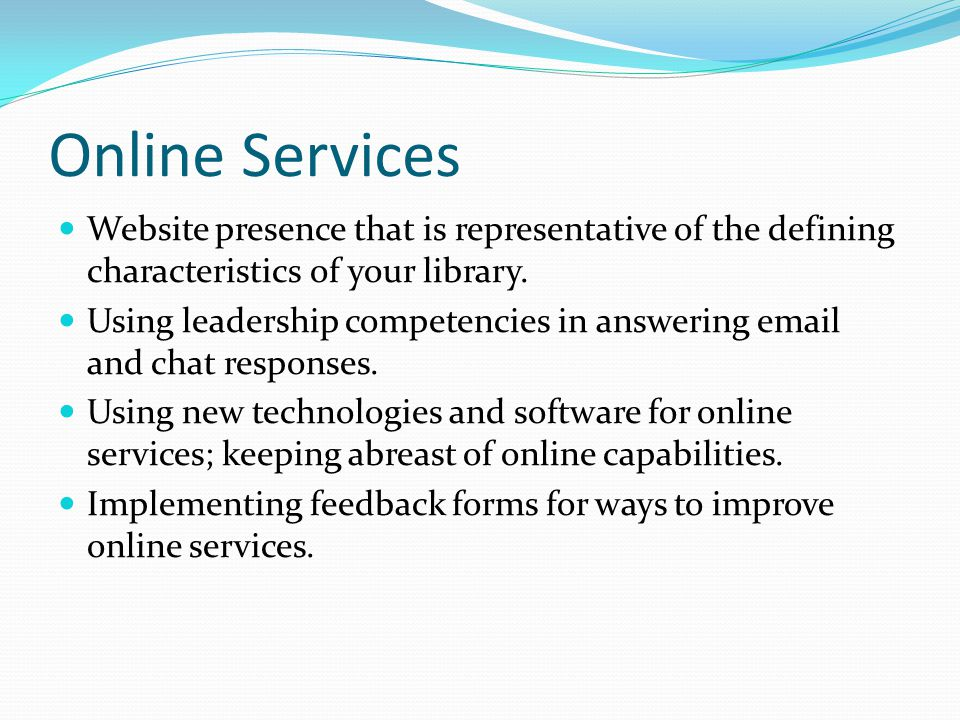 Online Services Website presence that is representative of the defining characteristics of your library.